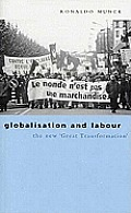 Globalization and Labour: The New Great Transformation