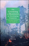 The Greening of Business in Developing Countries: Rhetoric, Reality, and Prospects