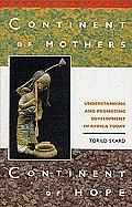 Continent of Mothers, Continent of Hope: Understanding and Promoting Development in Africa Today