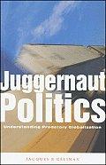 Juggernaut Politics Understanding Predatory Globalization