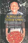 A Will of Their Own: Cross-Cultural Perspectives on Working Children