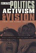 Feminist Politics Activism & Vision Local & Global Challenges