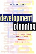 Development Planning: Concepts and Tools for Planners, Managers and Facilitators