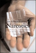The Political Economy of Narcotics: Production, Consumption and Global Markets