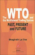 The Wto and the Multilateral Trading System: Past, Present and Future