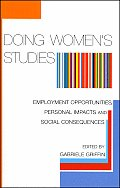 Doing Women's Studies: Employment Opportunities, Personal Impacts and Social Consequences