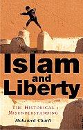 Islam and Liberty: The Historical Misunderstanding