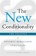 The New Conditionality: The Politics of Poverty Reduction Strategies