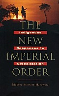 The New Imperial Order: Indigenous Responses to Globalization