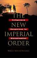 New Imperial Order Indigenous Responses to Globalization