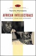 African Intellectuals Rethinking Politics Language Gender & Development