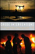 Crude Interventions: The US, Oil and the New World (Dis)Order