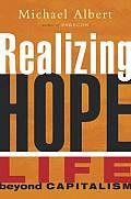 Realizing Hope Life Beyond Capitalism