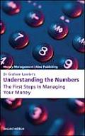 Dr Graham Lawler's Understanding the Numbers: the First Steps in Managing Your Money