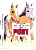 Getting to Know Your Pony