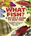 What Fish? a Buyer's Guide To Reef Fish