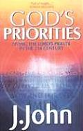God's Priorities: Living the Lords Prayer in the 21st Century