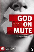 God on Mute: Engaging the Silence of Unanswered Prayer