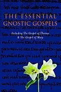 Gnostic Gospels Including the Gospel of Thomas the Gospel of Mary Magdalene
