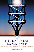 Kabbalah Experience The Practical Guide To K