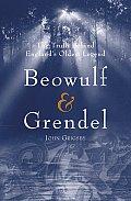 Beowulf & Grendel The Truth Behind Englands Oldest Legend