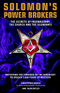 Solomons Power Brokers The Secrets of Freemasonry the Church & the Illuminati