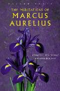Meditations of Marcus Aurelius: Spiritual Teachings of the Roman Emperor