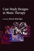 Case Study Designs in Music Therapy:
