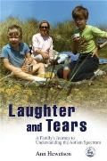 Laughter and Tears: A Family's Journey to Understanding the Autism Spectrum