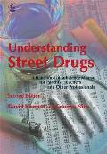 Understanding Street Drugs: Handbook of Substance Misuse for Parents, Teachers and Oter Professionals