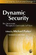 Dynamic Security: The Democratic Therapeutic Community in Prison
