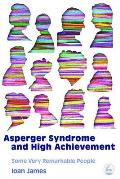 Asperger's Syndrome and High Achievement: Some Very Remarkable People Cover