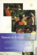 Parent to Parent: Information and Inspiration for Parents Dealing with Austim or Asperger's Syndrome
