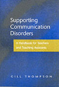 Supporting Communication Disorders: A Handbook for Teachers and Teaching Assistants