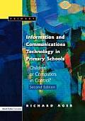 Information and Communications Technology in Primary Schools, Second Edition: Children or Computers in Control?