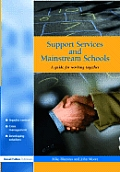 Support Services and Mainstream Schools: A Guide for Working Together