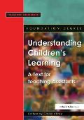 Understanding Children's Learning: A Text for Teaching Assistants