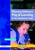 Planning Children's Play and Learning in the Foundation Stage
