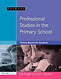 Professional Studies in the Primary School: Thinking Beyond the Standards