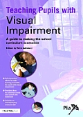 Teaching Pupils with Visual Impairment: A Guide to Making the School Curriculum Accessible [With CDROM]