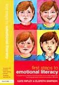 First Steps to Emotional Literacy: A Programme for Children in the Foundation Stage and Key Stage 1 and for Older Children Who Have Language And/Or So