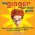 Ginger Survival Guide Everything the Redhead Needs to Cope in a Cruel Gingerist World