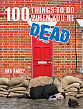 100 Things To Do When Youre Dead