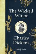 Wicked Wit of Charles Dickens