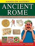 Ancient Rome: Step Into the Time of the Roman Empire, with 15 Step-By-Step Projects and Over 370 Exciting Pictures