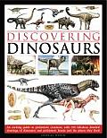 Discovering Dinosaurs: An Exciting Guide to Prehistoric Creatures, with 350 Fabulous Detailed Drawings of Dinosaurs and Prehistoric Beasts, a