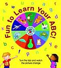 Fun to Learn Your ABC! Kaleidoscope Book: Turn the Tab and Watch the Picture Change (Kaleidoscope Book)
