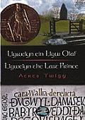 Llywelyn Ein Llyw Olaf/Llywelyn the Last Prince