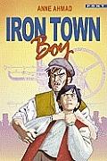 Iron Town Boy