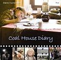 Coal House Diary